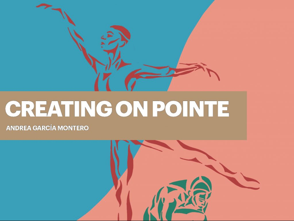 Creating on Pointe Andrea García Montero Portfolio Inspired by dance